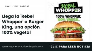 Burger King España: opinión y todo lo que necesitas saber sobre el Rebel Whopper