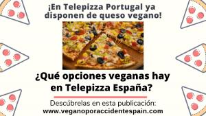 Telepizza tiene queso vegano en Portugal y qué opciones veganas hay en España