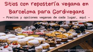 Bollería vegana en Barcelona: sitios y  opiniones para gordivegans