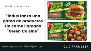 Green Cuisine, la nueva gama de productos Findus sin carne animal llega a España
